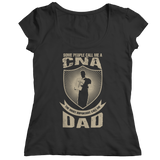 Limited Edition - Some call me a CNA But the Most Important ones call me Dad