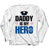 Daddy Is My Hero - Unisex Shirt
