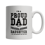 I'm A Proud Dad Of An Awesome Daughter White Mug