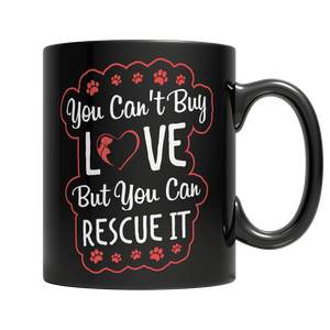 You Can't Buy Love Black Rescue Dog Mug