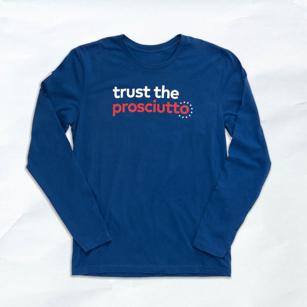 trust the prosciutto long sleeve tee