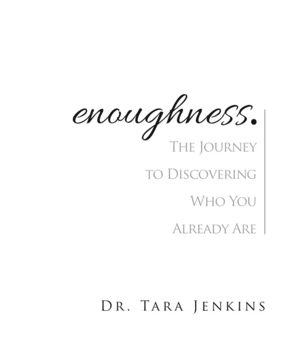 enoughness: The Journey to Discovering Who You Are