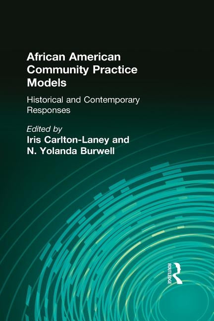 African American Community Practice Models by Carlton-Laney, Iris