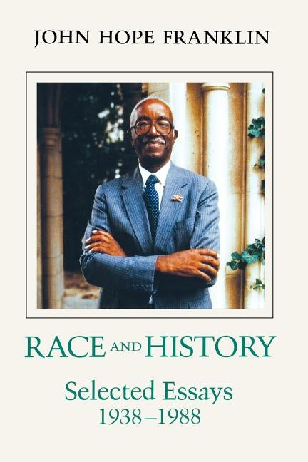 Race and History: Selected Essays, 1938--1988 by Franklin, John Hope