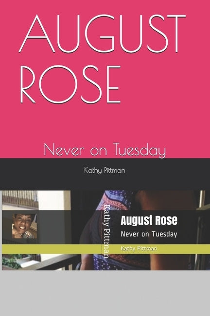 August Rose: Never on Tuesday by Pittman, Kathy Elaine