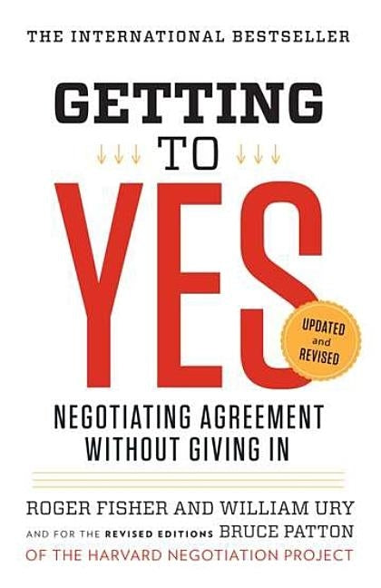 Getting to Yes: Negotiating Agreement Without Giving in by Fisher, Roger