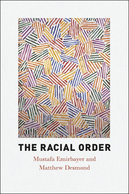 The Racial Order by Emirbayer, Mustafa