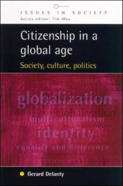 Citizenship in a Global Age by Delanty, Gerard