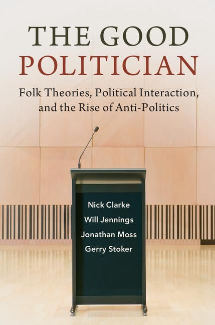 The Good Politician by Clarke, Nick