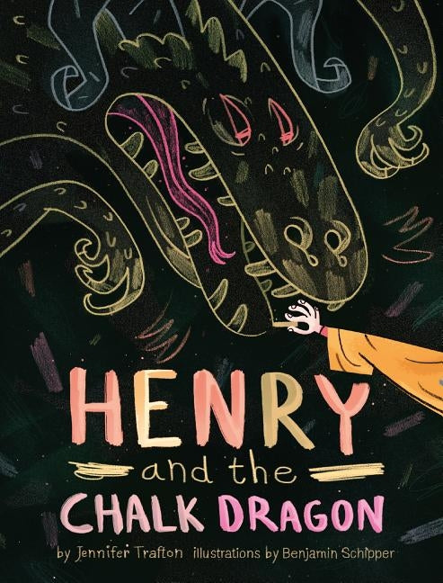 Henry and the Chalk Dragon by Trafton, Jennifer