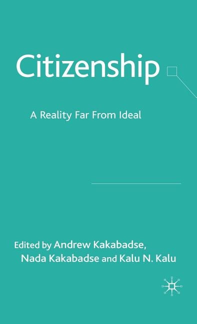 Citizenship: A Reality Far from Ideal by Kakabadse, A.