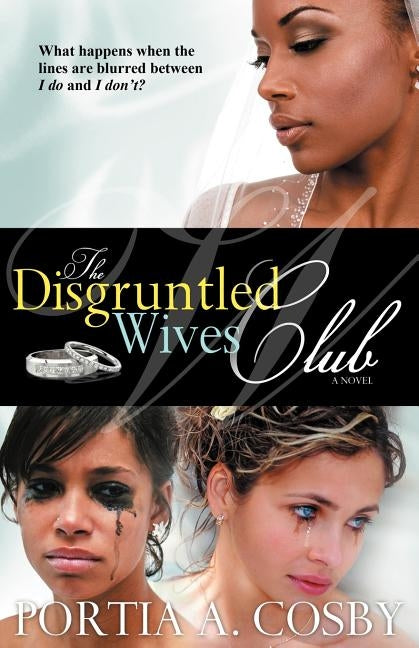 The Disgruntled Wives Club by Cosby, Portia A.