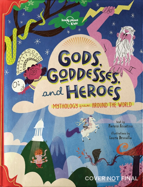 Gods, Goddesses, and Heroes by Lonely Planet Kids