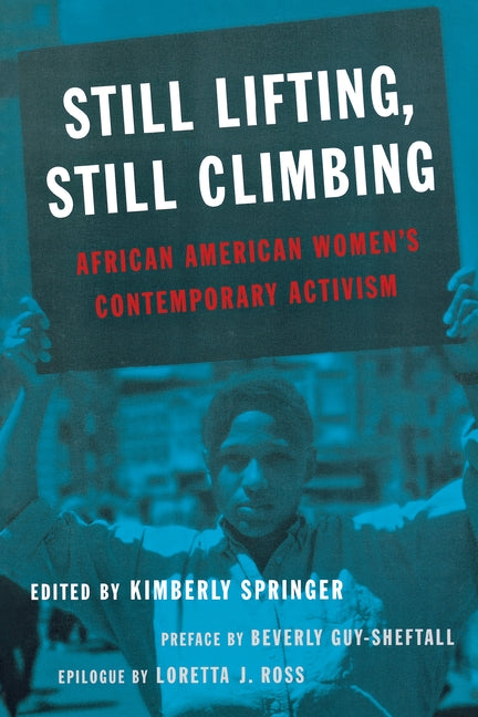 Still Lifting, Still Climbing: African American Women's Contemporary Activism by Springer, Kimberly