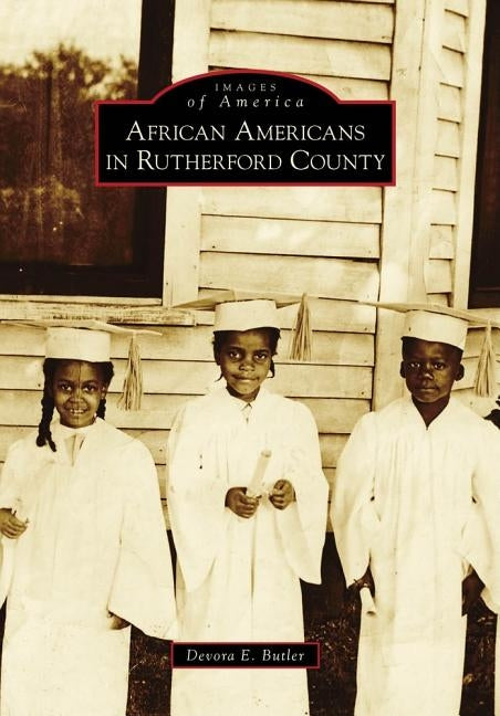 African Americans in Rutherford County by Butler, Devora E.