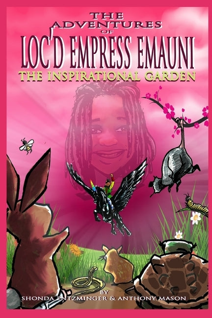 The Adventures of Loc'd Empress Emauni: The Inspirational Garden by Mason Jr, Anthony