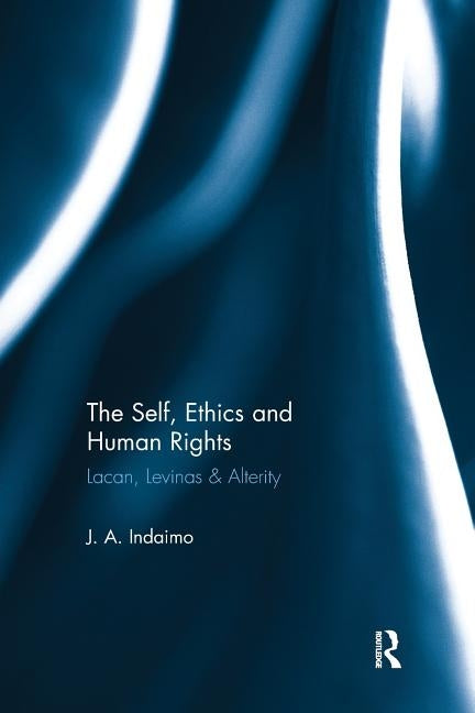 The Self, Ethics & Human Rights by Indaimo, Joseph