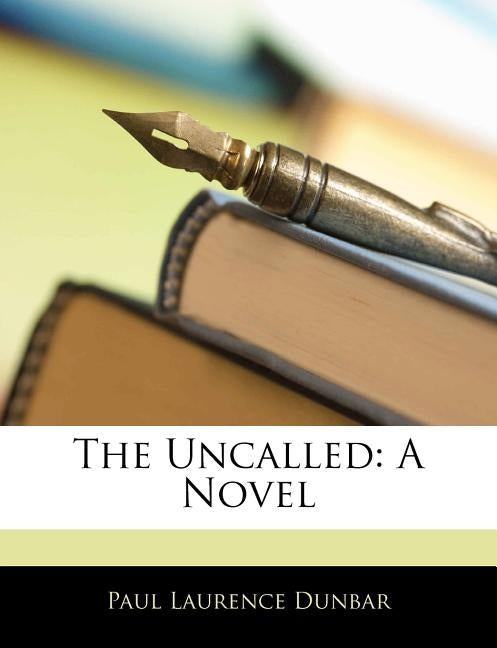 The Uncalled by Dunbar, Paul Laurence