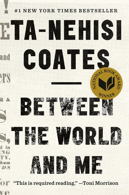 Between the World and Me by Coates, Ta-Nehisi