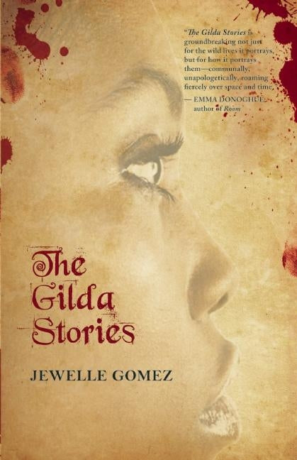 The Gilda Stories by Gomez, Jewelle