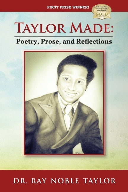 Taylor Made: Poetry, Prose, and Reflections by Taylor, Ray Noble