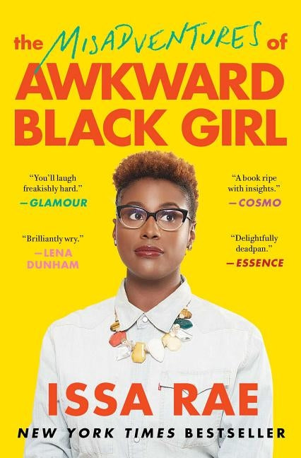 The Misadventures of Awkward Black Girl by Rae, Issa