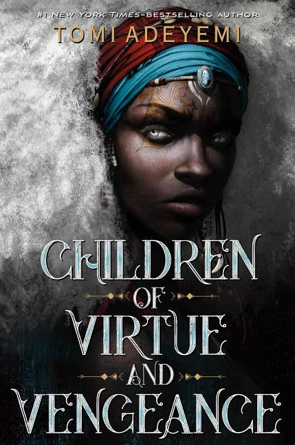 Children of Virtue and Vengeance by Adeyemi, Tomi