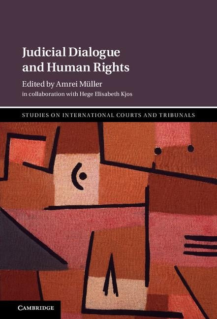 Judicial Dialogue and Human Rights by Muller, Amrei
