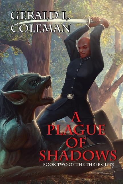 A Plague Of Shadows: Book Two Of The Three Gifts by Coleman, Gerald L.