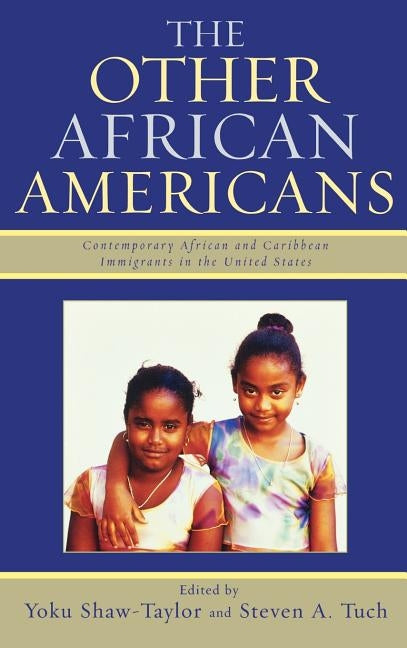 The Other African Americans: Contemporary African and Caribbean Families in the United States by Shaw-Taylor, Yoku