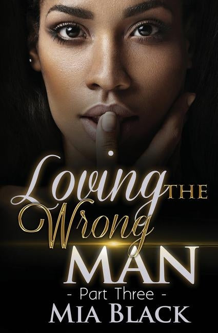 Loving The Wrong Man 3 by Black, Mia