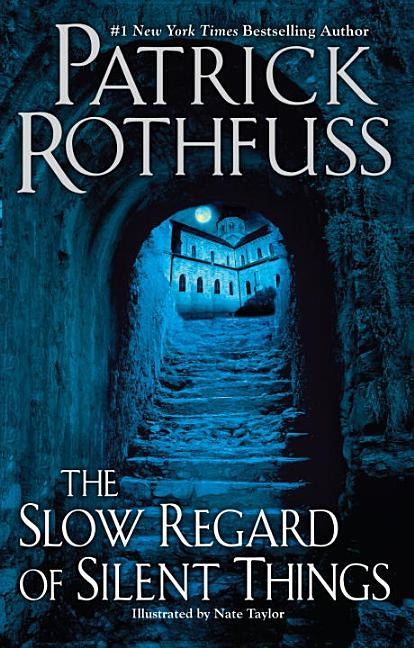 The Slow Regard of Silent Things by Rothfuss, Patrick