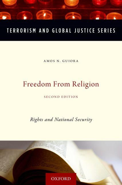 Freedom from Religion: Rights and National Security by Guiora, Amos N.