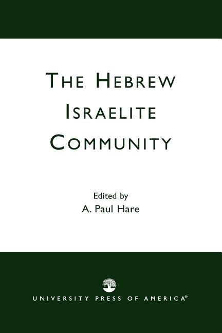 The Hebrew Israelite Community by Hare, A. Paul