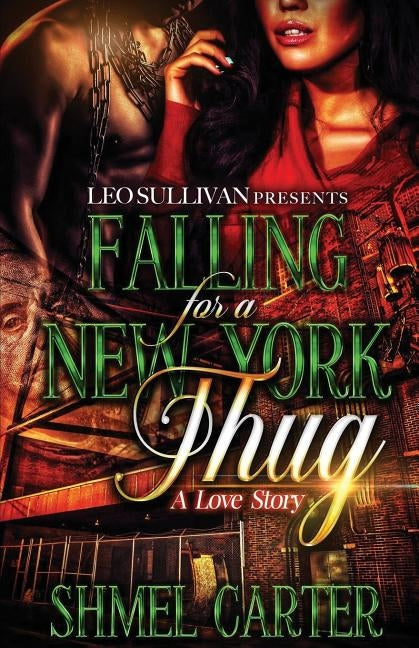 Falling for a New York Thug: A Love Story by Carter, Shmel