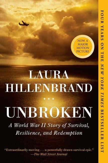 Unbroken: A World War II Story of Survival, Resilience, and Redemption by Hillenbrand, Laura