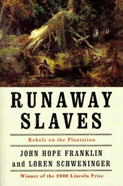 Runaway Slaves: Rebels on the Plantation by Franklin, John Hope