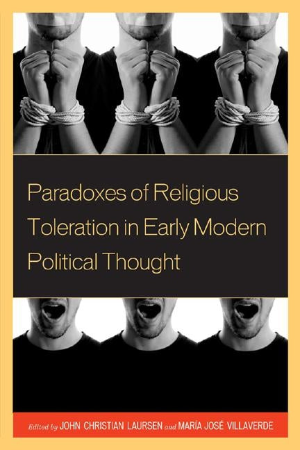 Paradoxes of Religious Toleration in Early Modern Political Thought by Laursen, John Christian