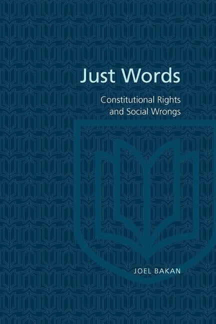 Just Words Constitutional Righ (Revised) by Bakan, Joel