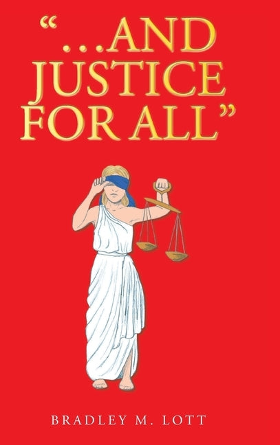 """...And Justice for All"" by Lott, Bradley M."