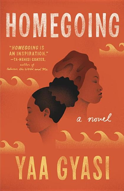 Homegoing by Gyasi, Yaa