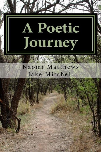 A Poetic Journey by Mitchell, Jake