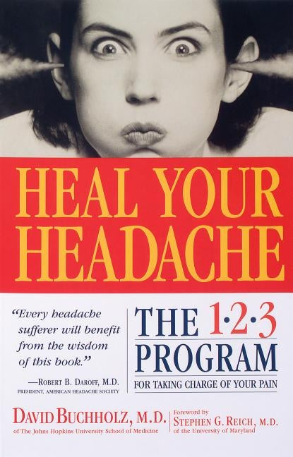 Heal Your Headache by Buchholz, David