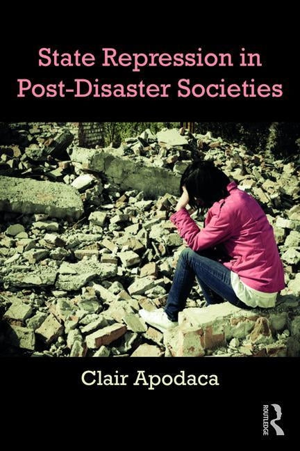 State Repression in Post-Disaster Societies by Apodaca, Clair