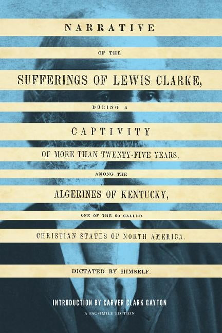 Narrative of the Sufferings of Lewis Clarke by Clarke, Lewis