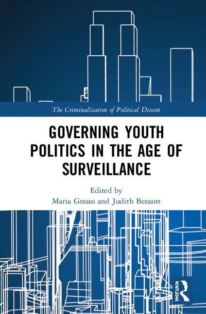Governing Youth Politics in the Age of Surveillance by Grasso, Maria T.
