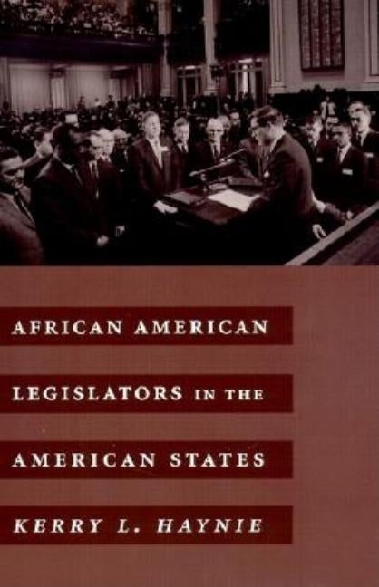 African American Legislators in the American States by Haynie, Kerry