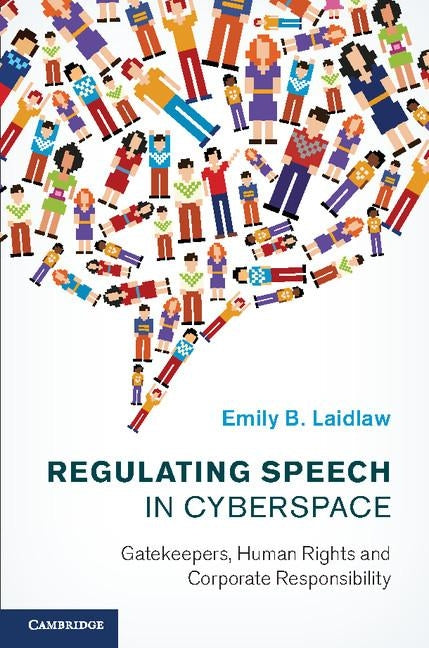 Regulating Speech in Cyberspace by Laidlaw, Emily B.