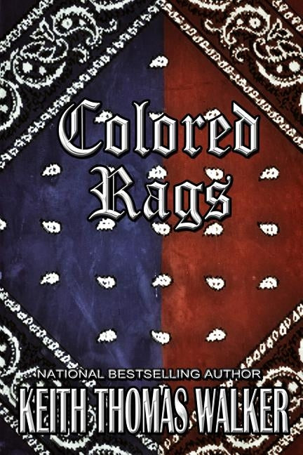 Colored Rags by Walker, Keith Thomas