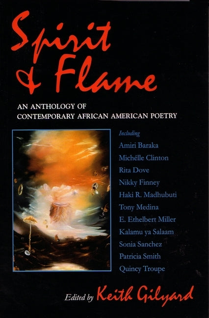 Spirit and Flame: An Anthology of Contemporary African American Poetry by Gilyard, Keith